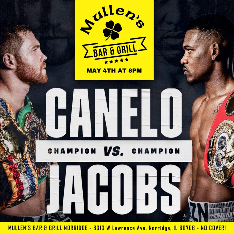 SAT MAY 4TH – CANELO VS JACOBS NO COVER! MULLEN'S BAR & GRILL NORRIDGE